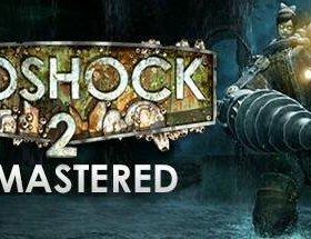 BIOSHOCK 2 REMASTERED ПК