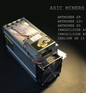 Asic Miners S9/L3+/D3/DR100/A5/