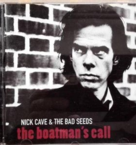 """Nick Cave The Bad Seeds. The Boatman""""s Call 1997"""