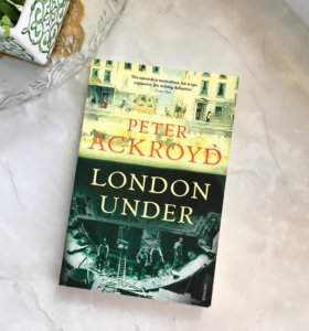 Книга London Under (Peter Ackroyd)