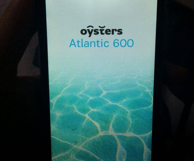 Oysters atlantic 600. Фото 1. Москва.